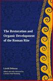 The Restoration and Organic Development of the Roman Rite, Dobszay, Laszlo and Hemming, Laurence Paul, 0567033864