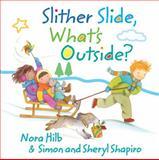 Slither Slide, What's Outside?, Simon Shapiro, 1554513863
