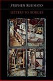 Letters to Borges, Stephen Kuusisto, 1556593864