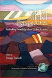 Critical Global Perspectives : Rethinking Knowledge about Global Societies, Subedi, Binaya, 1607523868