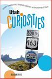Utah Curiosities, Brandon Griggs, 0762743867