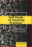 Self-Study of Teaching Practices Primer, Samaras, Anastasia P. and Freese, Anne R., 0820463868