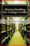 Homeschooling for College Credit, Jennifer Cook DeRosa, 1467933864