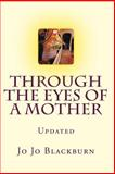 Through the Eyes of a Mother, Jo Jo Blackburn, 1490533869