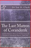 The Last Matron of Coranderrk, Ian Clark, 150028386X
