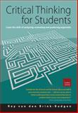 Critical Thinking for Students, Roy van den Brink-Budgen, 1845283864