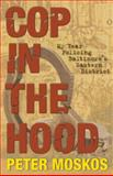 Cop in the Hood : My Year Policing Baltimore's Eastern District, Moskos, Peter, 0691143862
