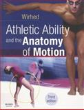 Athletic Ability and the Anatomy of Motion, Wirhed, Rolf, 0723433860