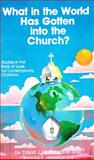 What in the World Has Gotten into the Church?, David Hesselgrave and Ronald Hesselgrave, 0802493866