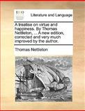 A Treatise on Virtue and Happiness by Thomas Nettleton, a New Edition, Corrected and Very Much Improved by the Author, Thomas Nettleton, 1140983865