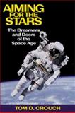 Aiming for the Stars, Tom D. Crouch, 1560983868