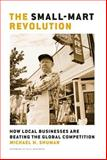 The Small-Mart Revolution, Michael H. Shuman, 1576753867