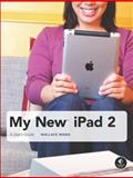 My New Ipad 2 : A User's Guide, Wang, Wallace, 159327386X