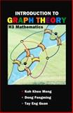 Introduction to Graph Theory, Koh Khee Meng and Dong Fengming, 9812703861
