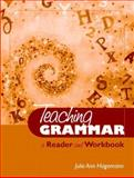 Teaching Grammar : A Reader and Workbook, Hagemann, Julie Ann, 0205343864