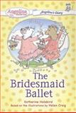 The Bridesmaid Ballet, Katharine Holabird, 0448443864