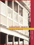 Suburban Space - The Fabric of Dwellings, Chow, Renee Y., 0520233867
