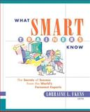 What Smart Trainers Know : The Secrets of Success from the World's Foremost Experts, , 0787953865