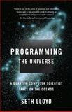 Programming the Universe, Seth Lloyd, 1400033861