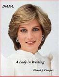 DIANA, a Lady in Waiting, David Cooper, 1475073860