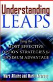 Understanding LEAPS : Using the Most Effective Option Strategies for Maximum Advantage, Allaire, Marc and Kearney, Marty, 0071383867