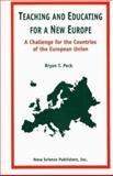 Teaching and Education for a New Europe : A Challenge for the Countries of the European Union, Peck, Bryan T., 1560723866