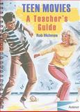 Teen Movies : A Teacher's Guide, McInnes, Rob, 1903663865