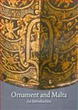 Ornament and Malta : An Introduction, , 9993273864