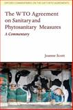 The WTO Agreement on Sanitary and Phytosanitary Measures : A Commentary, Scott, Joanne, 0199563861