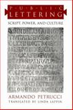 Public Lettering : Script, Power, and Culture, Petrucci, Armando, 0226663868