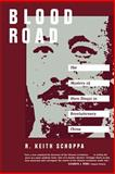 Blood Road - The Mystery of Shen Dingyi in Revolutionary China, Schoppa, R. Keith, 0520213866