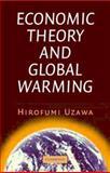 Economic Theory and Global Warming, Uzawa, Hirofumi, 0521823862