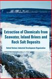 Extraction of Chemicals from Seawater, Inland Brines and Rock Salt Deposits, United Nations Industrial Development Organization, 1410223868