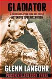 Prison Killers - Gladiator, Glenn Langohr, 1468123866