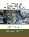 The Vampire Chronicles : Words and Ways, Duncan Scott, 1499363869