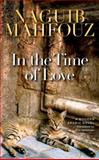 In the Time of Love : A Modern Arabic Novel, Mahfouz, Naguib, 9774163869