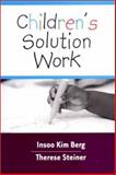 Children's Solution Work, Berg, Insoo Kim and Steiner, Therese, 0393703878