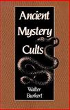 Ancient Mystery Cults, Walter Burkert, 0674033876