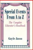 Special Events from A to Z : The Complete Educator's Handbook, Jasso, Gayle, 0803963874