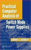 Practical Computer Analysis of Switch Mode Power Supplies, Bennett Johnny C, 0824753879