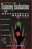 Handbook of Training Evaluation and Measurement Methods, Phillips, Jack J., 0884153878