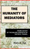The Humanity of Mediators, Henry A. Chan, 1556053878