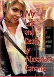 My Life and Death by Alexandra Canarsie, Susan Heyboer O'Keefe, 1561453870