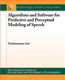 Algorithms and Software for Predictive Coding of Speech, Venkatraman Atti, 1608453871