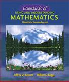 Essentials of Using and Understanding Mathematics : A Quantitative Reasoning Approach, Bennett, Jeffrey O. and Briggs, William L., 0201793873