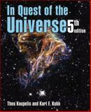 In Quest of the Universe, Theo Koupelis and Karl F. Kuhn, 0763743879