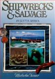 Shipwrecks and Salvage in South Africa, Malcolm W. Turner, 0869773879