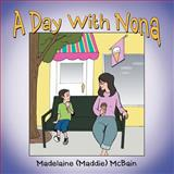 A Day with Non, Madelaine (Maddie) McBain, 1477223878