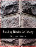 Building Blocks for Liberty, Walter Block, 1479133876