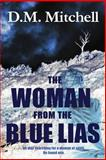 The Woman from the Blue Lias, D. M. Mitchell, 149092387X